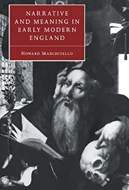 Narrative and Meaning in Early Modern England 9780521580250