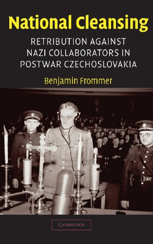 National Cleansing: Retribution Against Nazi Collaborators in Postwar Czechoslovakia 9780521810678