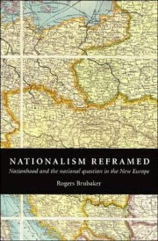 Nationalism Reframed: Nationhood and the National Question in the New Europe 9780521576499