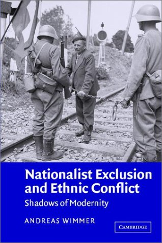 Nationalist Exclusion and Ethnic Conflict: Shadows of Modernity 9780521011853