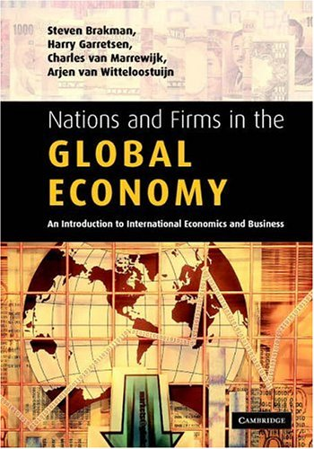 Nations and Firms in the Global Economy: An Introduction to International Economics and Business 9780521540575