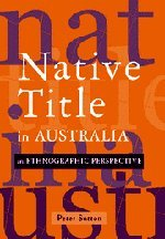 Native Title in Australia: An Ethnographic Perspective 9780521812580