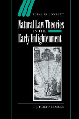 Natural Law Theories in the Early Enlightenment 9780521661935