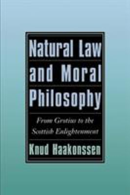 Natural Law and Moral Philosophy: From Grotius to the Scottish Enlightenment 9780521498029