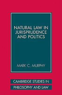 Natural Law in Jurisprudence and Politics 9780521108089