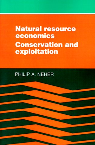 Natural Resource Economics: Conservation and Exploitation 9780521311748