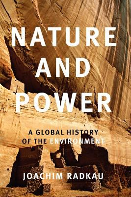 Nature and Power: A Global History of the Environment 9780521616737