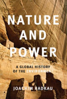 Nature and Power: A Global History of the Environment 9780521851299
