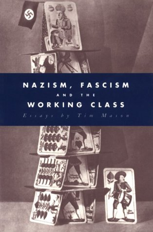 Nazism, Fascism and the Working Class 9780521437875