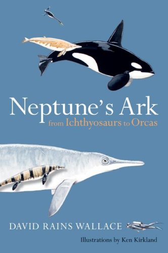 Neptune's Ark: From Ichthyosaurs to Orcas 9780520243224
