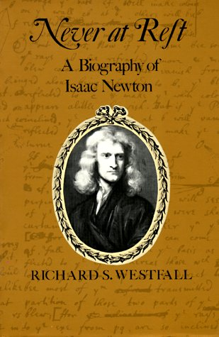Never at Rest: A Biography of Isaac Newton 9780521274357