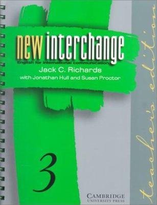New Interchange Teacher's Edition 3: English for International Communication 9780521628389