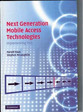Next Generation Mobile Access Technologies: Implementing TDD 9780521826228