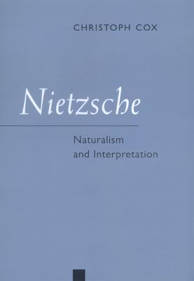 Nietzsche: Naturalism and Interpretation 9780520215535