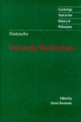 Nietzsche: Untimely Meditations - Nietzsche, Friedrich Wilhelm / Friedrich, Nietzsche / Breazeale, Daniel