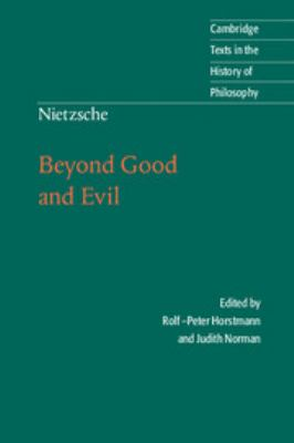 Nietzsche: Beyond Good and Evil: Prelude to a Philosophy of the Future 9780521779135