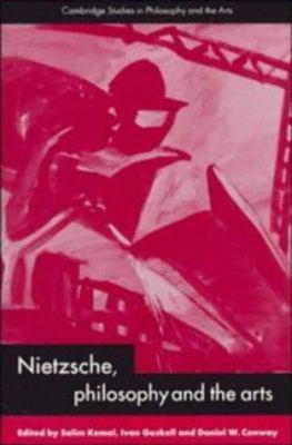 Nietzsche, Philosophy and the Arts 9780521593816