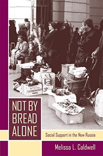 Not by Bread Alone: Social Support in the New Russia 9780520238763