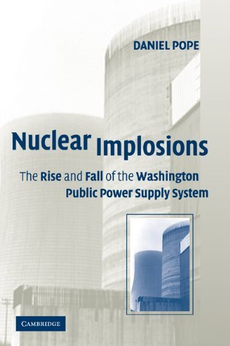 Nuclear Implosions: The Rise and Fall of the Washington Public Power Supply System 9780521179744