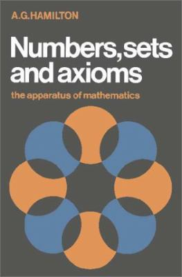 Numbers, Sets, and Axioms: The Apparatus of Mathematics