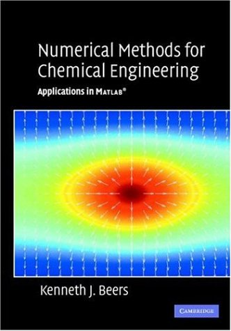 Numerical Methods for Chemical Engineering: Applications in MATLAB 9780521859714