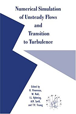 Numerical Simulation of Unsteady Flows and Transition to Turbulence 9780521416184