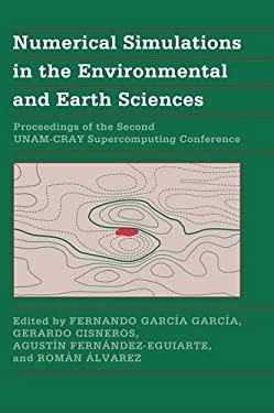 Numerical Simulations in the Environmental and Earth Sciences: Proceedings of the Second Unam-Cray Supercomputing Conference 9780521580472