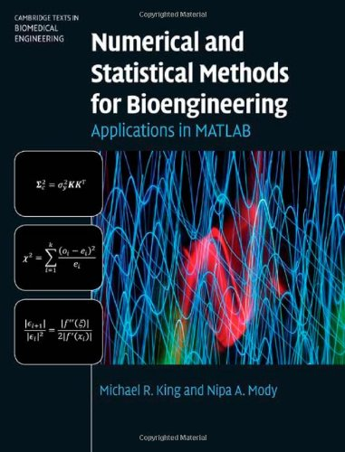 Numerical and Statistical Methods for Bioengineering: Applications in MATLAB 9780521871587