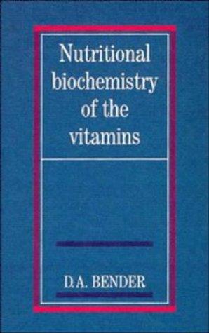 Nutritional Biochemistry of the Vitamins 9780521381444