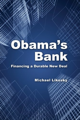 Obama's Bank: Financing a Durable New Deal 9780521147118