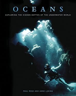 Oceans: Exploring the Hidden Depths of the Underwater World 9780520260283
