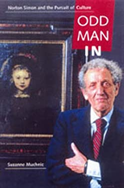 Odd Man in: Norton Simon and the Pursuit of Culture 9780520206434