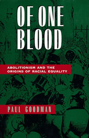 Of One Blood: Abolitionism and the Origins of Racial Equality 9780520207943