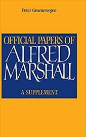 Official Papers of Alfred Marshall: A Supplement 1760527