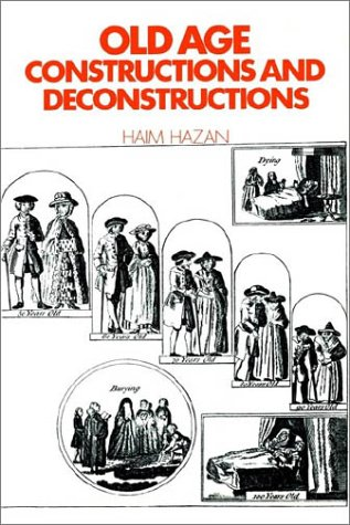 Old Age: Constructions and Deconstructions 9780521447485