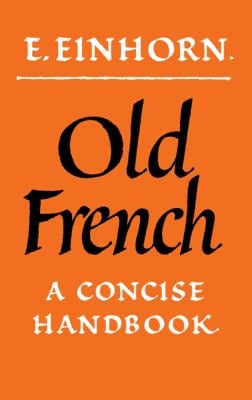 Old French: A Concise Handbook 9780521203432