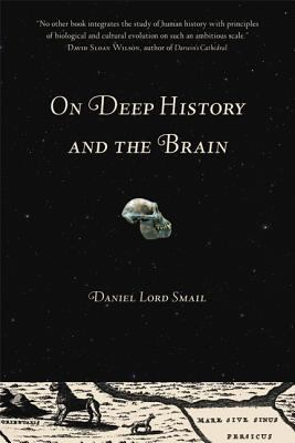 On Deep History and the Brain 9780520252899