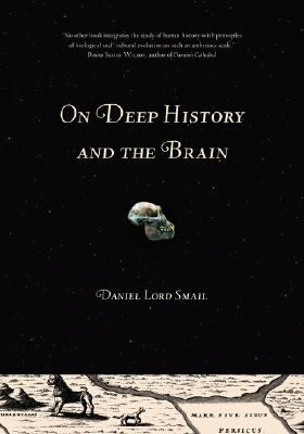 On Deep History and the Brain 9780520904361