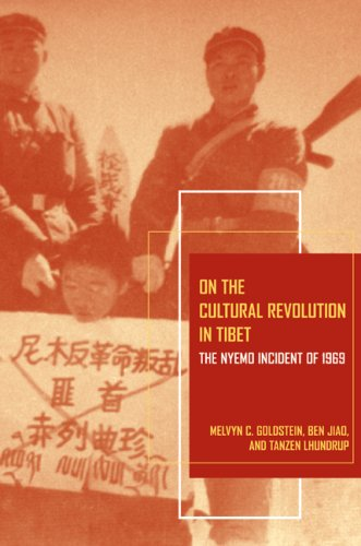 On the Cultural Revolution in Tibet: The Nyemo Incident of 1969 9780520256828