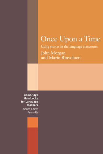 Once Upon a Time: Using Stories in the Language Classroom 9780521272629
