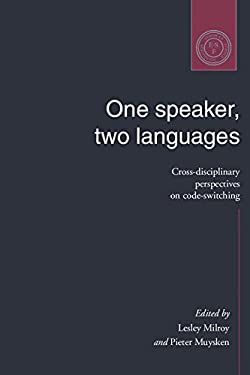 One Speaker, Two Languages: Cross-Disciplinary Perspectives on Code-Switching 9780521473507