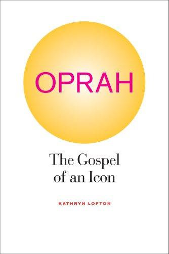 Oprah: The Gospel of an Icon 9780520267527