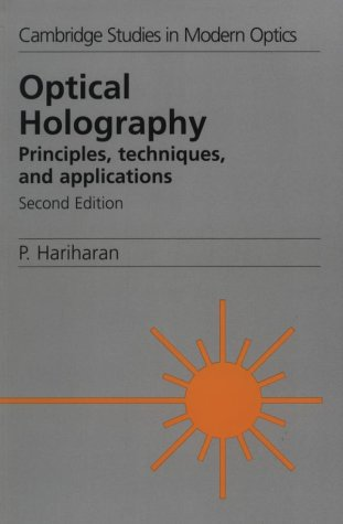 Optical Holography: Principles, Techniques and Applications 9780521439657