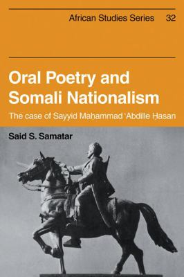 Oral Poetry and Somali Nationalism: The Case of Sayid Mahammad 'Abdille Hasan 9780521104579