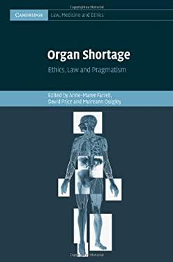 Organ Shortage: Ethics, Law and Pragmatism 9780521198998