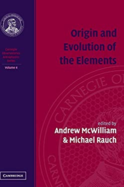 Origin and Evolution of the Elements: Volume 4, Carnegie Observatories Astrophysics Series