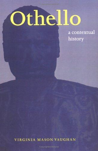 Othello: A Contextual History 9780521587082
