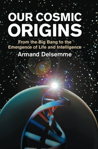 Our Cosmic Origins: From the Big Bang to the Emergence of Life and Intelligence 9780521794800