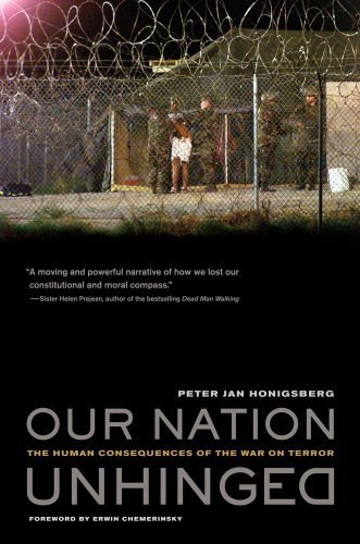 Our Nation Unhinged: The Human Consequences of the War on Terror 9780520254725