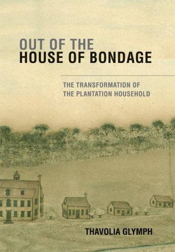 Out of the House of Bondage: The Transformation of the Plantation Household 9780521703987